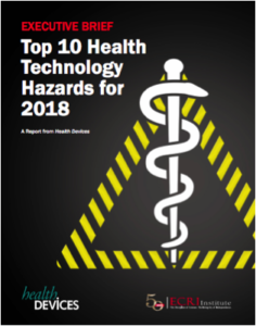 ECRI Top 10 Health Technology Hazards for 2018: https://www.ecri.org/Resources/Whitepapers_and_reports/Haz_18.pdf